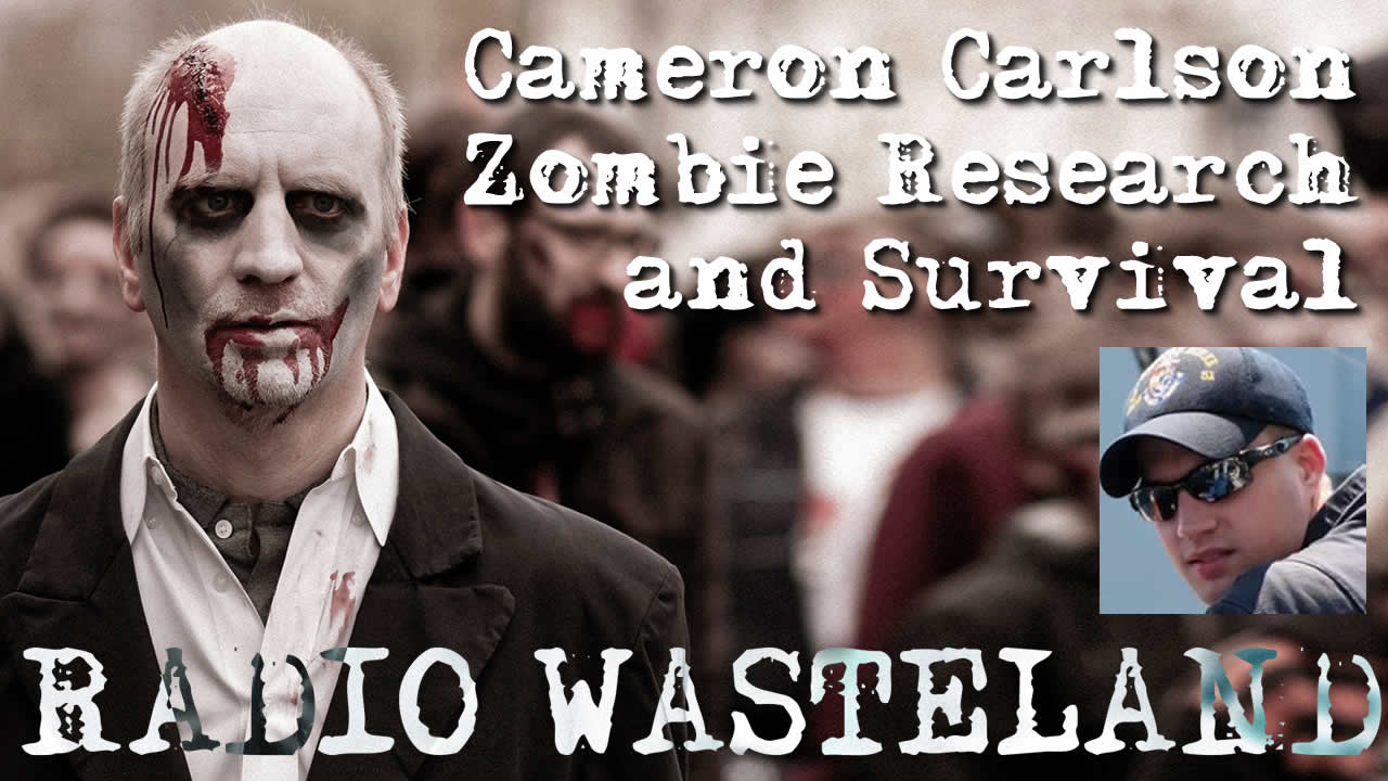 Zombie Research and Survival w/ Cameron Carlson